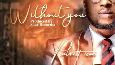 Photo of Psalmist Icon – Without You (Lyrics, Mp3 Download)