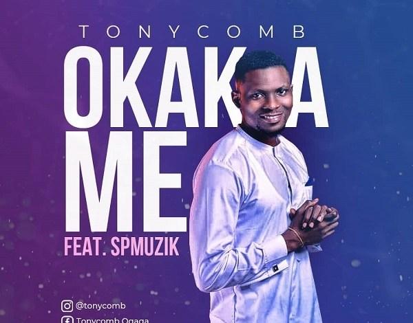 Tonycomb releases Okaka Me