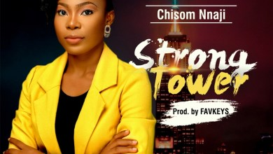 Photo of Chisom Nnaji – Strong Tower (Lyrics, Mp3 Download)