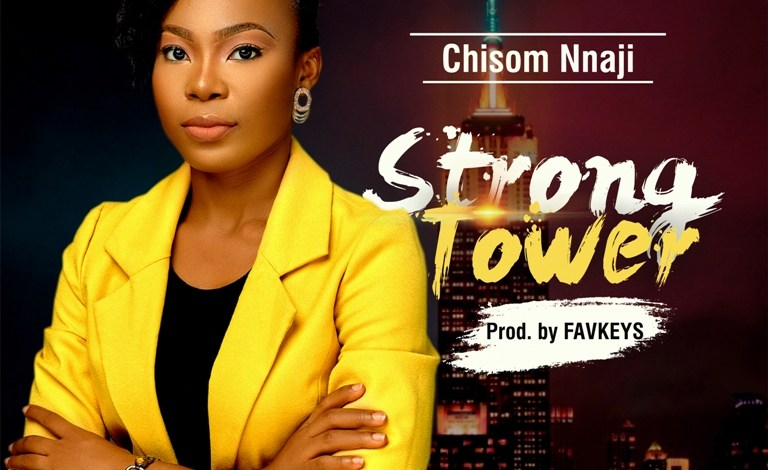 Chisom Nnaji - Strong Tower