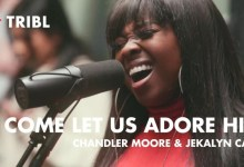 Photo of Maverick City Music – O Come Let Us Adore Him Lyrics