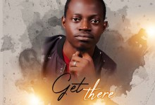 Photo of Olawale Osewa – Get There (Lyrics, Mp3 Download)