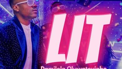 Photo of Damilola Oluwatoyinbo – Lit (Official Video)