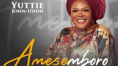 Photo of Yuttie John-Udoh – Amesemboro (Mp3 Download)