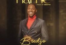 Photo of Bredjo – The Name (Lyrics, Mp3)