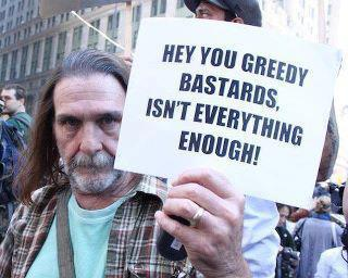 Greedy bastards!