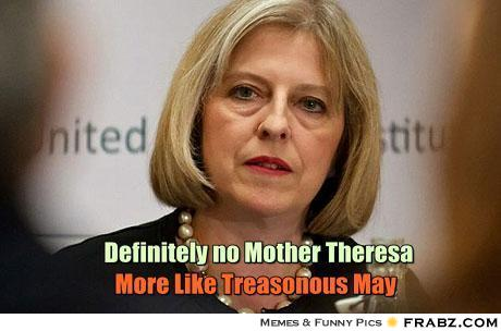 Definitely no Mother Theresa -More Like TreasonousMay - GMMuk