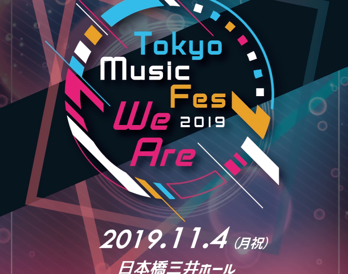 TOKYO MUSIC FES 2019 We Are