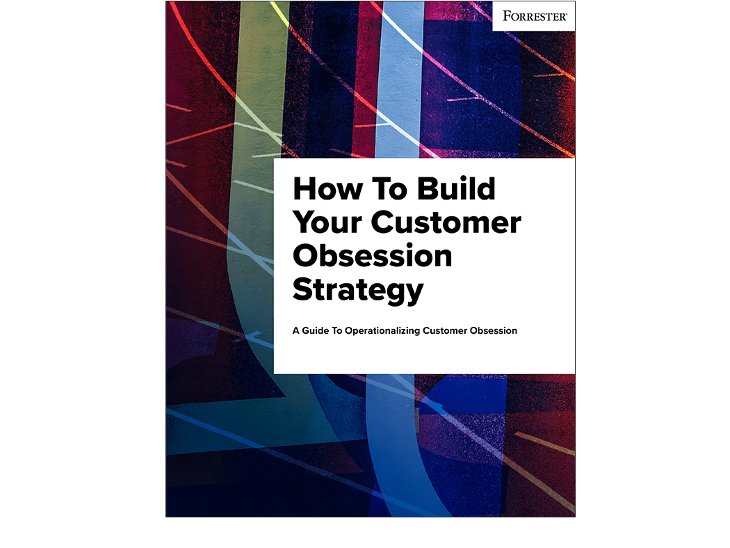 How To Build Your Customer Obsession Strategy