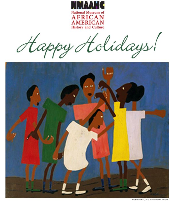 NMAAHC - National Museum of African American History and Culture - Happy Holidays!
