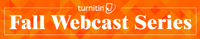 Turnitin Fall Webcast Series