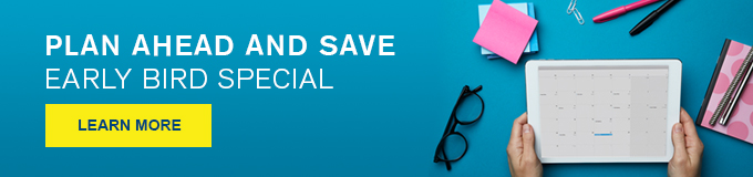 Plan ahead and save - Early bird special