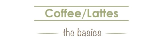 B2 Coffee and Lattes The Basics