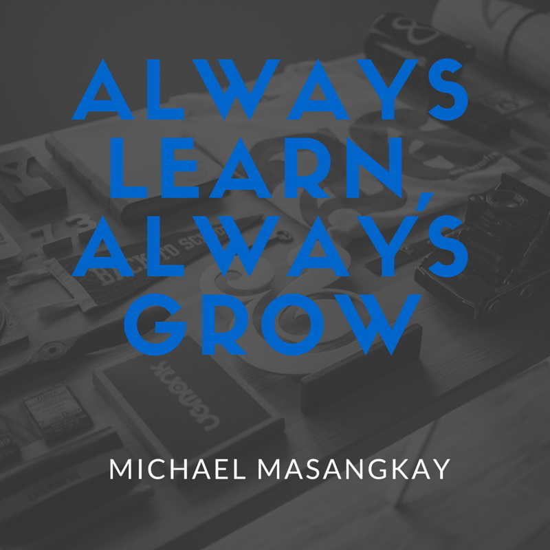 Always Learn, Always Grow, Michael Masangkay