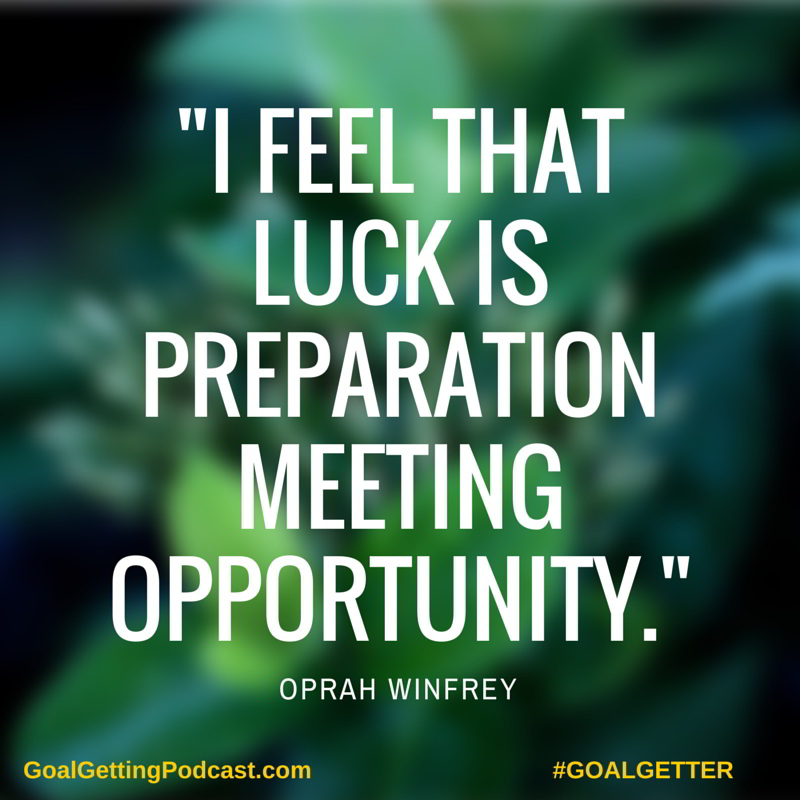 I feel that luck is preparation meeting opportunity! - Oprah Winfrey