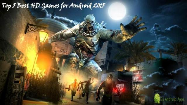Top 5 Best HD Games for Android 2015