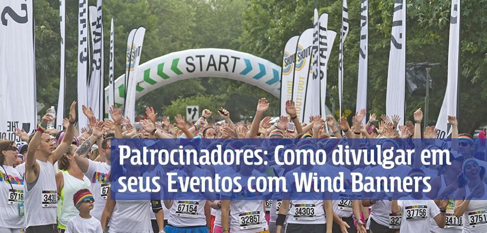 Patrocinadores: Como divulgar em seus Eventos com Wind Banners
