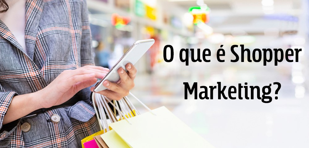 O que é Shopper Marketing?