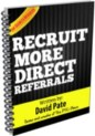 Recruit direct referrals