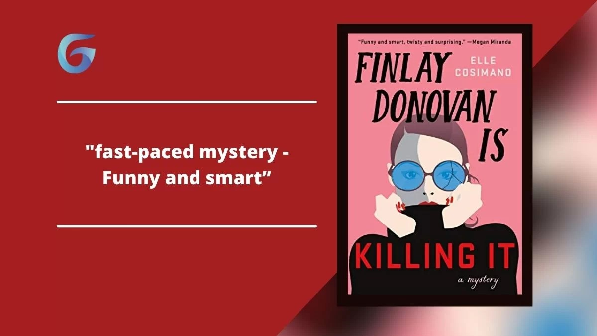 Finlay Donovan Is Killing It By Elle Cosimano Is A Fast-Paced Mystery, Funny and smart Story