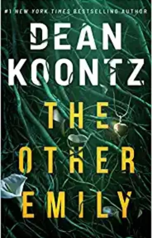 The Other Emily: By Dean Koontz Is Compelling, Suspenseful, Masterfully Weaved Story Of Psychological Suspense, Mystery, And Horror.