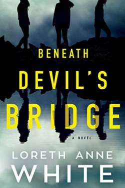 Beneath Devil's Bridge By Loreth Anne White is An Excellent Read with many twists