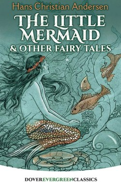 Enchanting Books About Mermaids For Kids (The Little Mermaid by Hans Christian Anderson)