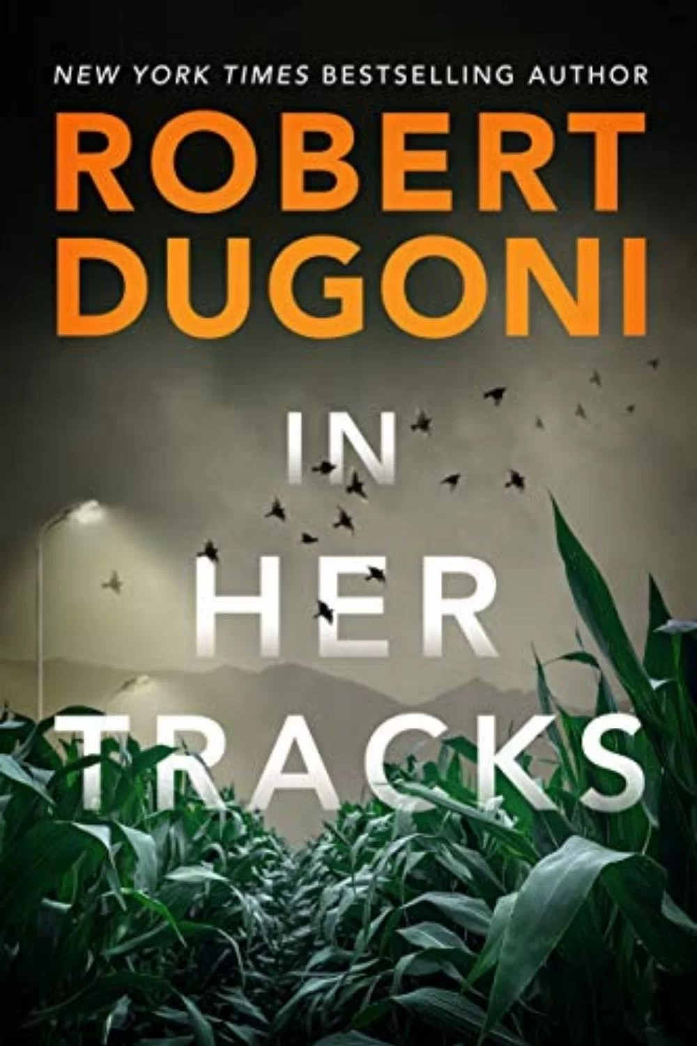 In Her Tracks: By Robert Dugoni Is Another Excellent Story In Detective Tracy Crosswhite Series