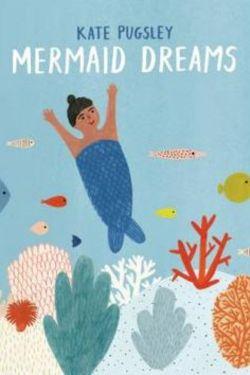 Mermaids Story Books (Mermaid Dreams by Kate Pugsley)