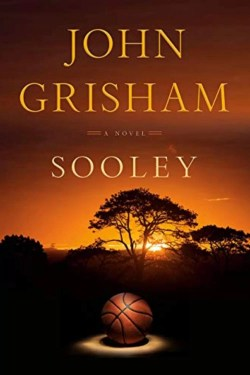 Sooley By John Grisham   Not Only Entertaining It Is Also a Thinker