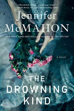 The Drowning Kind By Jennifer McMahon is Suspenseful and engaging