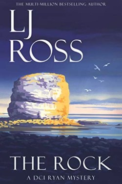 The Rock By LJ Ross | 18th novel in A DCI Ryan Mystery series