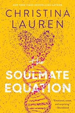 The Soulmate Equation By Christina Lauren | Nerdy, Funny, Smart, Sweet And Sexy As Hell