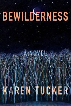 Most Anticipated Debut Novels of June 2021 (Bewilderness by Karen Tucker)