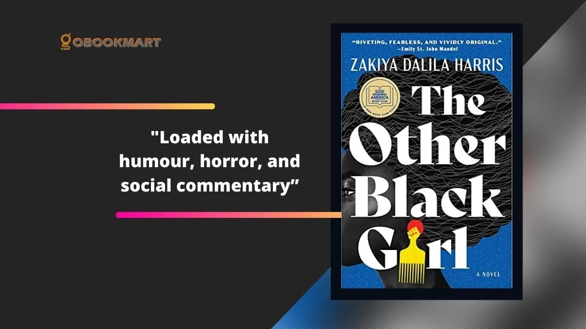 The Other Black Girl By Zakiya Dalila Harris | Loaded With Humour, Horror, And Social Commentary