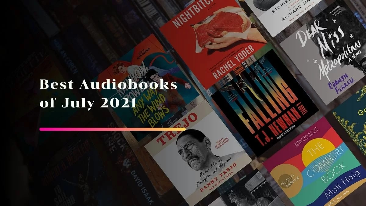 Best Audiobooks of July 2021 That You Should Listen