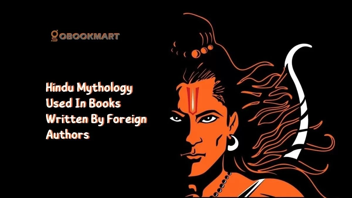 Hindu Mythology Used In Books Written By Foreign Authors