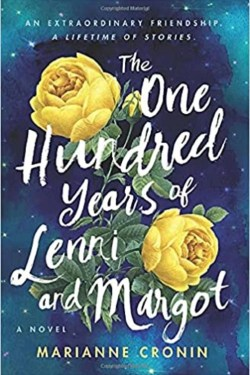 The One Hundred Years of Lenni and Margot By Marianne Cronin (wonderful and emotional story)