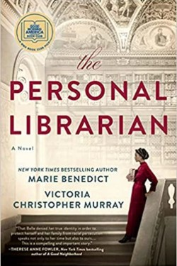 The Personal Librarian By Marie Benedict and Victoria Christopher Murray