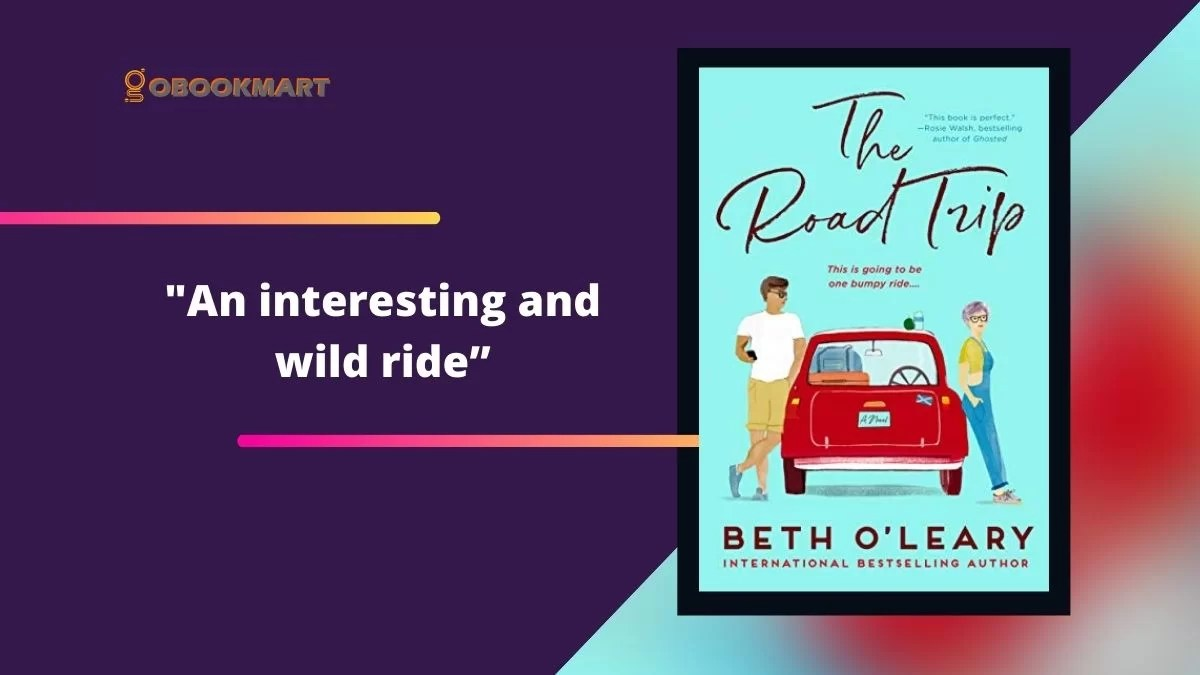 The Road Trip: By Beth O'Leary Was An Interesting And Wild Ride