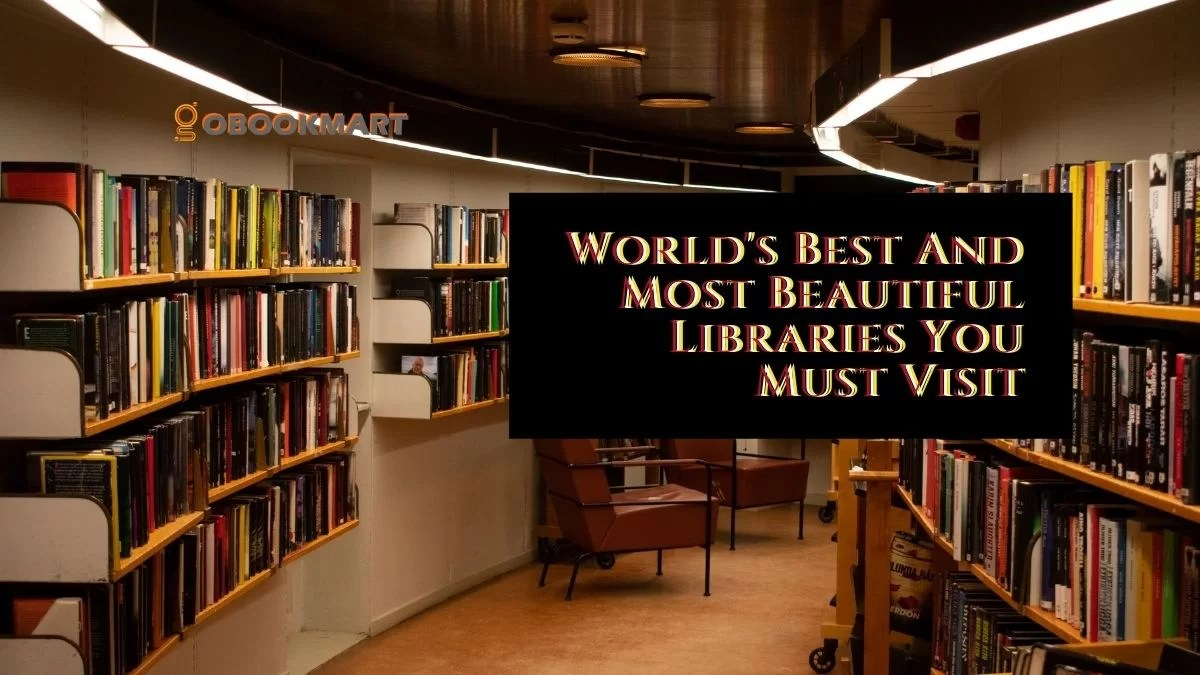 World's Best And Most Beautiful Libraries You Must Visit