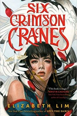 Six Crimson Cranes By Elizabeth Lim Has Everything That You Would Want In A Fairy Tale