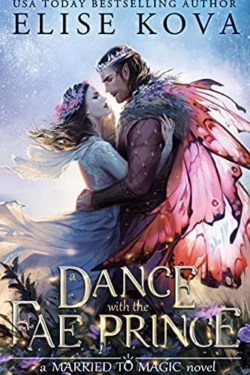 A Dance With The Fae Prince By Elise Kova   Married To Magic Series