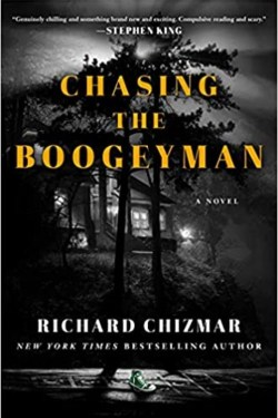 Chasing the Boogeyman by Richard Chizmar is a wonderful work of fiction