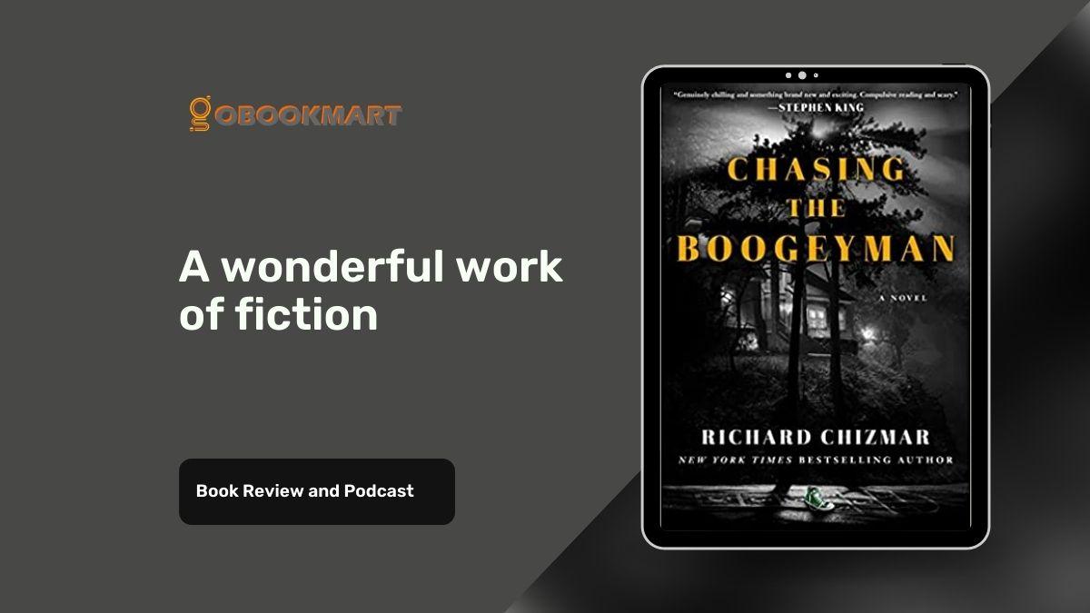 Chasing The Boogeyman By Richard Chizmar | Wonderful Work Of Fiction