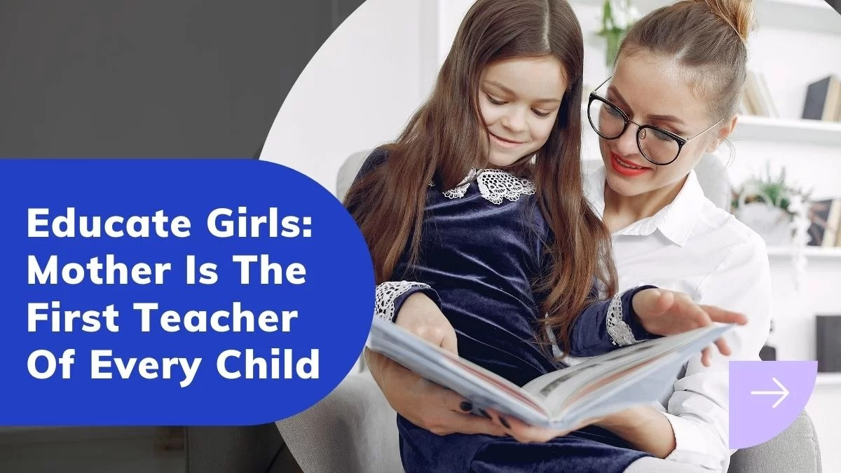 Educate Girls: Mother Is The First Teacher Of Every Child