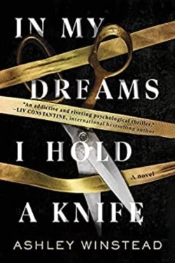 In My Dreams I Hold A Knife By Ashley Winstead Is a Murder Mystery
