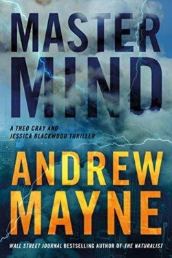 Mastermind By Andrew Mayne   A Theo Cray and Jessica Blackwood Thriller Series