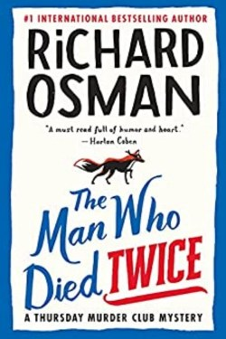 The Man Who Died Twice By Richard Osman (The Thursday Murder Club)