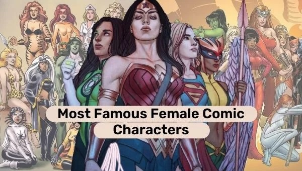 Most Famous Female Comic Characters